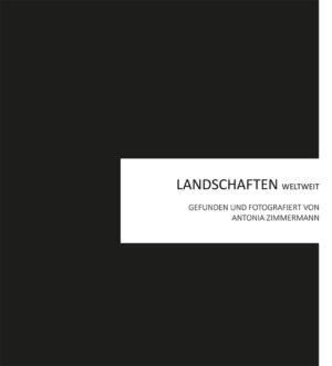 Bücher : Landschaften-weltweit von Antonia Zimmermann / Fotodokumentation