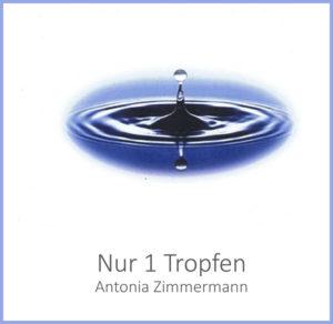 Bücher : nur 1 Tropfen / von Antonia Zimmermann / Studie